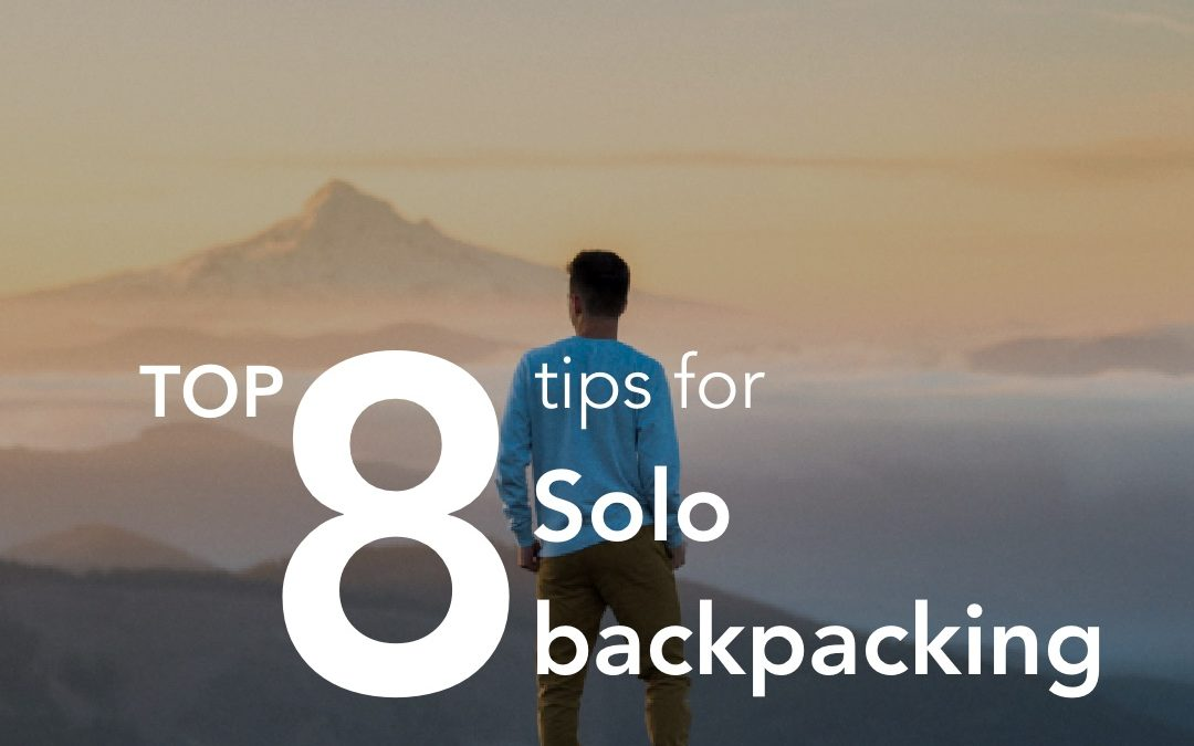 Top 8 Tips for Solo Backpacking