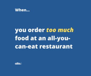over order at an all you can eat restaurant
